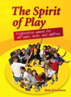 The Spirit of Play: Cooperative Games For All Ages