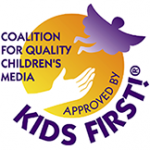 Recommended by the Coalition for Quality Childrens Media (Kids First!)